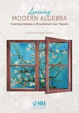 MAA Textbooks: Learning Modern Algebra : From Early Attempts to Prove Fermat's L