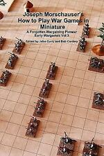 Joseph Morschauser's How to Play War Games in Miniature a Forgotten Wargaming...