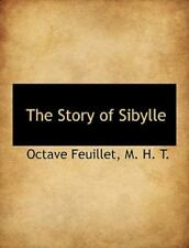 Story of Sibylle: By Octave Feuillet, M H T