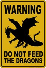 """Warning Do Not Feed The Dragons 8"""" x 12"""" Aluminum Metal Sign"""