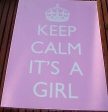 """Keep calm Its A Girl, Pink background 13"""" x 18"""" Canvas on Wooden Frame"""