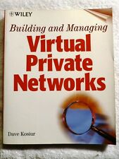 Dave Kosiur Building & Managing Virtual Private Networks 1st Edition