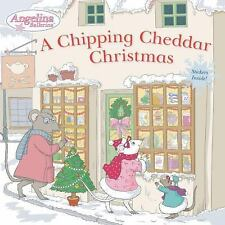 ANGELINA BALLERINA A Chipping Cheddar Christmas (Brand New Paperback)