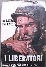 I LIBERATORI Glen Sire Seconda Guerra Mondiale Narrativa Americani Storia di e