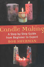 NEW Candlemaking by Bob Sherman
