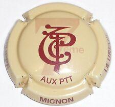 Capsule de Champagne: New !!!   MIGNON Philippe  7ème aux  PTT  , non réf !!!