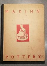 Making Pottery by Walter A de Sager, How To Do It Series No. 7. 1937 reprint