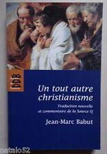 un tout autre christianisme source Q - Jean Marc Babut