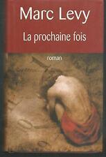 La Prochaine fois. Marc LEVY.France Loisirs M007