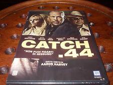Catch .44 (2011) 01  Dvd ..... Nuovo