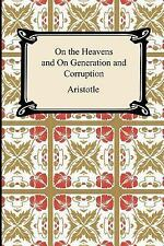 On the Heavens and on Generation and Corruption by Aristotle (2006, Paperback)
