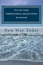 NEW WAY TODAY INSPIRATIONAL REFLECTIONS for the Soul by New Way Today (2013,...