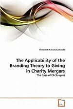 The Applicability of the Branding Theory to Giving in Charity Mergers : The...