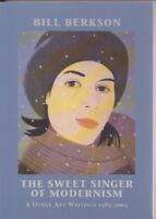 BILL BERKSON Art Writings 1985-2003 THE SWEET SINGER OF MODERNISM Bill Berkson