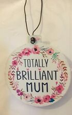 Hanging Wall Plaque Totally Brilliant Mum Shabby Chic Mothers Day Birthday  Sign