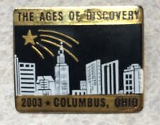 COLUMBUS OHIO ~ 2003 The Ages Of Discovery Lapel Hat Pin