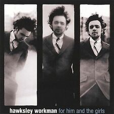 For Him and the Girls by Hawksley Workman (CD, Nov-2009, Six Shooter Records)
