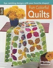 FUN COLORFUL QUILTS QUILTING BOOK, Eye-catchig designs From Leisure Arts