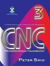 CNC Programming Handbook : A Comprehensive Guide to Practical CNC Programming...