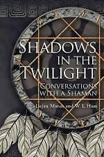 Shadows in the Twilight: Conversations with a Shaman, Very Good Condition Book,