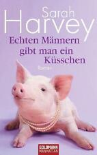 Echten Männern gibt man ein Küsschen von Sarah Harvey (2010, Taschenbuch)