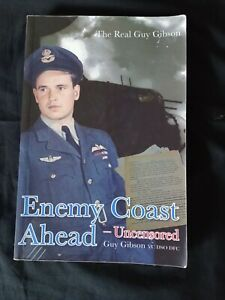 Enemy Coast Ahead- Uncensored. The Real Guy Gibson. Bomber Command Book.