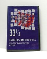 33 1/3 EARWACKS / WAX THEATRICKS LIVE GASLIGHT THEATER 6-25-2011 DVD NEW SEALED
