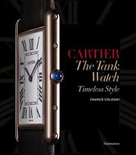 Cartier: The Tank Watch: Timeless Style by Cologni, Franco