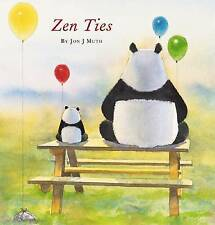 Zen Ties by Jon J. Muth  2008 HBDJ 1st ed., Out of Print As NEW! 1st edition...!