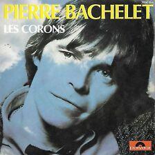 45 TOURS - PIERRE BACHELET - LES CORONS - NOS JOURS HEUREUX