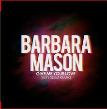 Barbara Mason - Give Me Your Love (Sexy Sleez Mix) [New CD] Manufactured On Dema