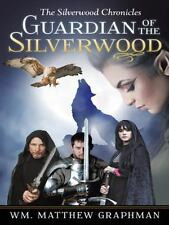 Guardian of the Silverwood by Matthew Graphman (2014, Paperback)