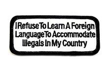 I Refuse To Learn A Foreign Language Biker Embroidered Patch Iron Sew BSPM0549