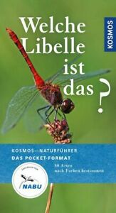 Welche Libelle ist das? Heimische Arten nach Farbe bestimmen. Kosmos-Naturführer