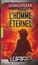 WARP tome 3 L'HOMME ETERNEL Eoin Colfer livre roman jeunesse en FRANCAIS