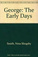 George: The Early Days by Smith, Nina Slingsby Paperback Book The Fast Free