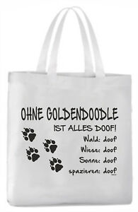 "Tragetasche ""Ohne Goldendoodle ist alles doof!"" 45x42cm  Hund"