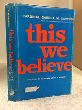 THIS WE BELIEVE By Cardinal Gabriel-Marie Garrone, 1969, Catholic