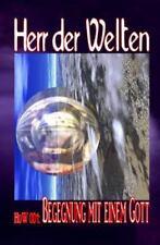 Herr der Welten: HdW 001: Begegnung Mit Einem Gott by Wilfried Hary (2014,...