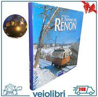 Libro IL TRENINO DEL RENON Bolzano treni ferrovie Trentino-Alto Adige storia