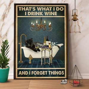 Black Cat Drink Wine I Forget Things Poster Art Print Home Decor, Unframe