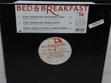 "BED & BREAKFAST Stay Together (extended/radio)What Goes Up 12"" Maad 0630 13020-0"