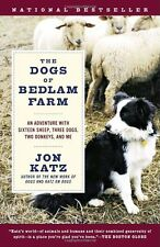 The Dogs of Bedlam Farm: An Adventure with Sixteen Sheep, Three Dogs, Two Donkey
