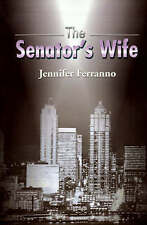 NEW The Senator's Wife by Jennifer Ferranno
