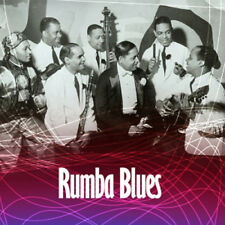 Various Artists : Rumba Blues: How Latin Music Changed Rhythm and Blues