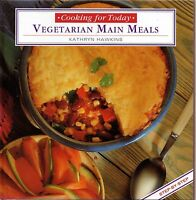 Vegetarian Main Meals - Cooking For Today by Kathryn Hawkins (hardback)