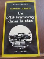 Timothy Harris: un p'tit tramway dans la tête/Gallimard Série Noire N°1769, 1980