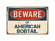 "Beware Of American Bobtail 8"" x 12"" Vintage Aluminum Retro Metal Sign Vs013"