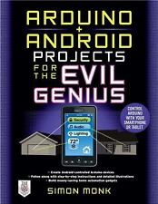 Arduino + Android Projects for the Evil Genius by Simon Monk