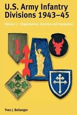U.S. ARMY INFANTRY DIVISIONS 1943-45 - BELLANGER, YVES J. - NEW PAPERBACK BOOK